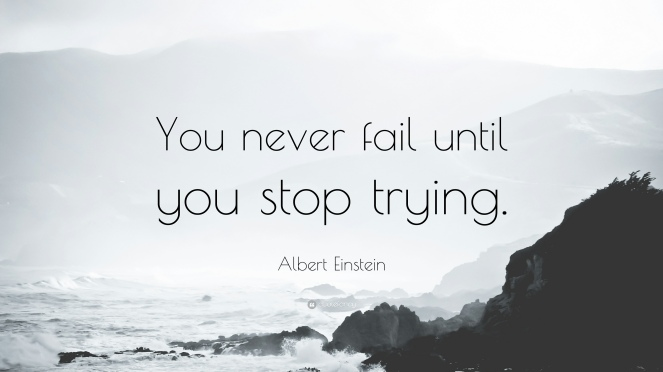1542-Albert-Einstein-Quote-You-never-fail-until-you-stop-trying